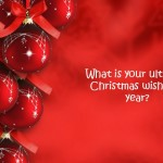 What Is Your Ultimate Wish This Christmas?